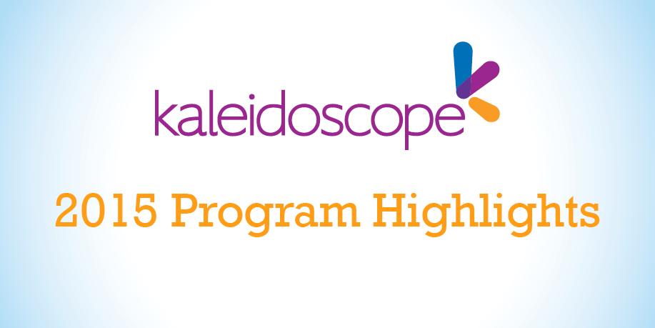 Kaleidoscope 2015 Program Highlights